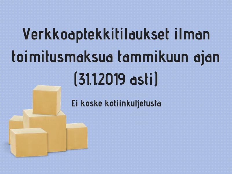 Verkkoapteekki ilmainen toimitus tammikuun ajan 31.1.2019 asti